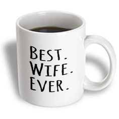 3dRose Best Wife Ever, Fun, Romantic, Gifts for Her, Anniversary, Valentines Day, Ceramic Mug, 11-Oz