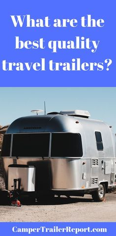 What are the best quality travel trailers? Best Travel Trailers, Travel Trailer Camping, Vintage Campers Trailers, Rv Campers, Rv Travel, Camper Trailers, Travel Tips, Camping Tips, Travel Destinations