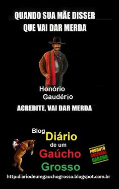 Diário de um Gaúcho Grosso: DICA DO GAÚCHO GROSSO, HONÓRIO GAUDÉRIO