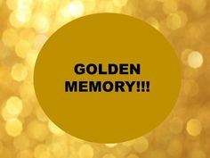 I got: Golden Memory!!!! What Color Is Your Memory?