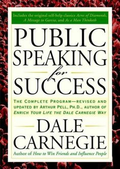 Public Speaking for Success by Dale Carnegie will help you be more of who you are meant to be.