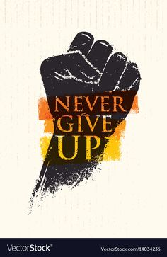 Never give up motivation poster concept creative vector image on VectorStock Words Wallpaper, Wallpaper Quotes, Swag Quotes, True Quotes, Qoutes, Motivational Quotes Wallpaper, Inspirational Quotes, Motivational Music, Motivational Images