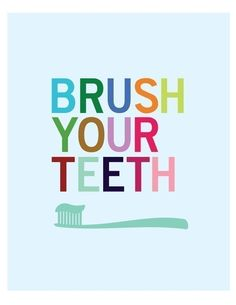 As a dental hygienist I LOVE THIS! I actually I have a cute sign in my hygiene room that says you don't have to brush all your teeth just the ones you want to keep! Dental Quotes, Dental Humor, Dental Hygienist, Bathroom Wall Art, Bathroom Kids, Kids Bath, Kid Bathrooms, Design Bathroom, Bathroom Interior
