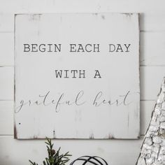 Sign painted on recycled barn wood. 'Begin each day with a grateful heart' Dimensions: Keyhole drilled on backside for hanging. Colors: Whitewahed sign with Black letters -custom colors available Painted Signs, Hand Painted, Barn Wood Signs, Begin, Each Day, Grateful Heart, Black Letter, Inspirational Quotes, Google