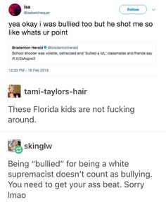 A lot of kids are bullied and have mental health problems but you don't see them pulling a gun on the school and shooting it down