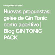 Nuevas propuestas: gelée de Gin Tonic como aperitivo | Blog GIN TONIC PACK