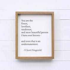 Finest, Loveliest, Tenderest Wood Sign