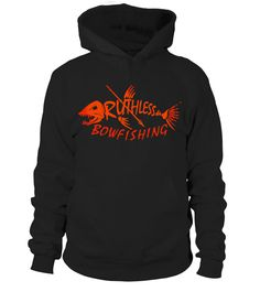 Limited Edition Ruthless Bowfishing  #gift #idea #shirt #image #funny #fishingshirt #mother #father #lovefishing