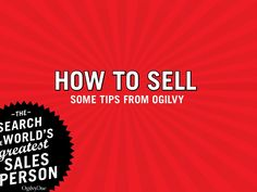 How to sell - some tips from Ogilvy by Manifactura via slideshare