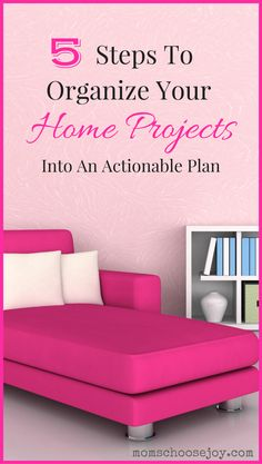 Feeling overwhelmed by how to organize home projects into an actionable plan? These 5 steps will show you how to get your home organization and improvement projects planned and completed!
