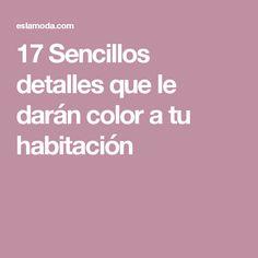 17 Sencillos detalles que le darán color a tu habitación