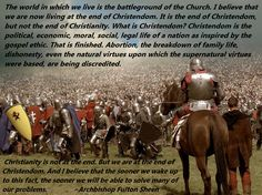 We are at the end of Christendom, but not the end of Christianity… Archbishop Fulton Sheen