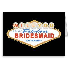 Shop Will You Be My Bridesmaid Las Vegas Sign Card created by EnchantfancyStudios. Personalize it with photos & text or purchase as is! Be My Bridesmaid Cards, Will You Be My Bridesmaid, Wedding Bridesmaids, Vegas Themed Wedding, Las Vegas Weddings, Las Vegas Sign, Ways To Propose, Be My Groomsman, Custom Invitations