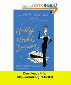Holly Would Dream Karen Quinn , ISBN-10: 1416573127  ,  , ASIN: B001PO68LA , tutorials , pdf , ebook , torrent , downloads , rapidshare , filesonic , hotfile , megaupload , fileserve