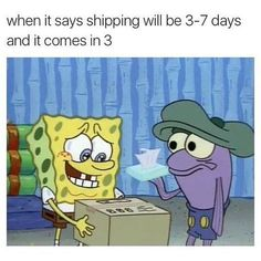 when it says shipping will be days and it comes in 3 --- Spongebob, crying, tissue box --- Funny Pictures That'll Make You Laugh Every Single Time - 38 All Meme, Stupid Funny Memes, Funny Relatable Memes, Funny Tweets, Haha Funny, Funny Posts, Funniest Memes, Funny Stuff, Random Stuff
