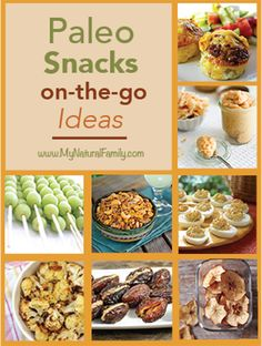 Paleo Snacks on-the-go Ideas - Who Says Healthy Can't Be Fast? - MyNaturalFamily.com #paleo #snacks