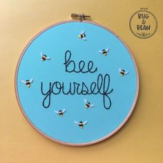 Bee Yourself hoop art by bugandbeanstitching on Etsy