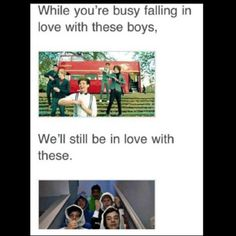 I fell in love with the boys on the stairs<3<<< real directioner up in da house unlike half of our fandom