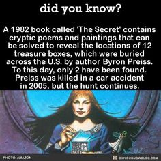 To set up the treasure hunt, Preiss traveled to 12 locations in the US to secretly bury a dozen ceramic casques. Each casque contains a small key that could be redeemed for one of 12 jewels Preiss kept in a safe deposit box in New York. The key to finding The More You Know, Good To Know, Did You Know, Book Called The Secret, The Secret 1982, The Babadook, All Meme, Wtf Fun Facts, Random Facts
