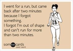 I went for a run,