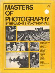 Masters of Photography Beaumont & Nancy Newhall Photographers Stieglitz Steichen
