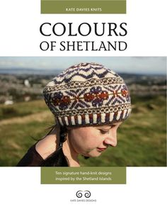 Colours of Shetland by Kate Davies. All designs made with Jamieson's jumper weight Shetland yarn. Knitting Books, Knitting Kits, Crochet Books, Fair Isle Knitting, Knitting Designs, Knitting Projects, Hand Knitting, Knitting Patterns, Knit Crochet