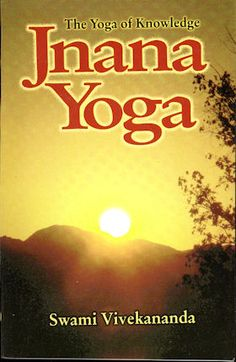 Jnana Yoga by Vivekananda Bio Vegan, Jnana Yoga, Meditation, Yoga Books, Swami Vivekananda, Spirituality Books, Think And Grow Rich, Philosophy, Psychology