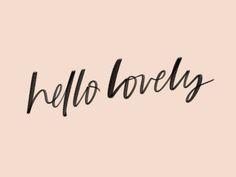 Hello Lovely | Lettering by Kercia Jane Design