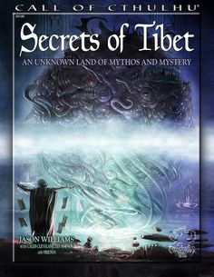 Secrets of Tibet: An Unknown Land of Mythos and Mystery (Call of Cthulhu roleplaying) by Jason Williams, Roderick Robertson, Caleb Cleveland and Lee Simpson (Jan 6, 2014) | Book cover and interior art for Call of Cthulhu Roleplaying Game - CoC, Basic Role-Playing System, BRP, The Card Game, TCG, Living Card Game, Miskatonic, H. P. Lovecraft, fantasy, horror, RPG, Chaosium Inc. | Create your own roleplaying game books w/ RPG Bard: www.rpgbard.com | Not Trusty Sword art: click artwork for…