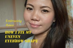 Tutorial: Fixing Uneven Eyebrow | All That Women Like