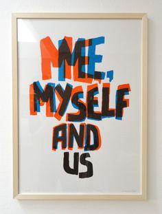 two colour print: Me myself and us