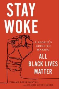 """Read """"Stay Woke A People's Guide to Making All Black Lives Matter"""" by Tehama Lopez Bunyasi available from Rakuten Kobo. The essential guide to understanding how racism works and how racial inequality shapes black lives, ultimately offering . African American Studies, Dog Whistle, College Essay, Political Science, Sociology, All Black, Politics, Reading"""