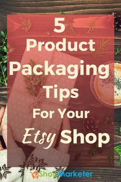 Here are 5 Product Packaging Tips For Your Etsy Shop.