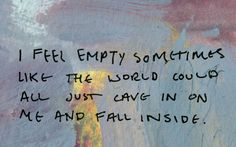 Voraciously empty, I cannot be filled.