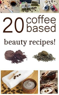 20 DIY Coffee Based Beauty Recipes. Coffee wakes us up after the latest of nights, but did you know that coffee can perk up your looks, too? It's true!