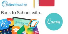 Back to School with Canva: Lots of Tips, Examples, and Resources!