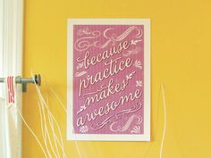 Because Practice Makes Awesome 11x17 Poster Print by Earmark. $25