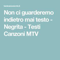 Non ci guarderemo indietro mai testo - Negrita - Testi Canzoni MTV Mtv, Wedding Reception Music, Album, Card Book