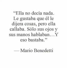 Mario Benedetti,, by roberta Great Quotes, Me Quotes, Inspirational Quotes, The Words, More Than Words, Frases Vibe, Quotes En Espanol, Romance, Love Phrases