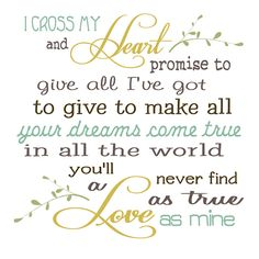"""Lyrics to """"I Cross My Heart"""" by George Strait .. Mine and Dustin's wedding song :)"""