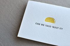 Can We Taco 'Bout It Punny Food Letterpress Greeting by Paperwheel, $6.00