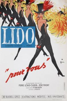 Gruau (Renato De Zavagli ) Lido Cabaret - Restaurant Paris, and Lido Champs Elysee, two original posters, . Vintage French Posters, Vintage Advertising Posters, Vintage Travel Posters, Vintage Advertisements, Vintage Ads, Poster Art, Art Deco Posters, Cabaret, Lido De Paris