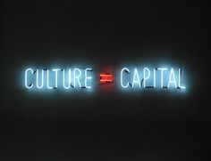 Alfredo Jaar Culture = Capital 2010 Neon 15 x 122 cm © Alfredo Jaar Photo. Charles Duprat Courtesy the artist and kamel mennour, Paris Joseph Kosuth, Light Words, Anselm Kiefer, Neon Words, Little Things Quotes, Light Art, Art Market, Artist At Work, Art World