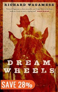 Dream Wheels Book by Richard Wagamese | Trade Paperback | chapters.indigo.ca