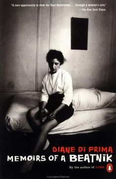 Ahh... can't forget the female beat writers! Memoirs of a Beatnik by Diane Di Prima. Super gritty.