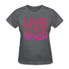 Live, love, teach | TBA's Teacher T-Shirts