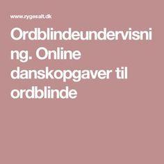 Ordblindeundervisning. Online danskopgaver til ordblinde