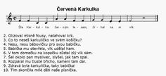 Červená Karkulka Kids Songs, Music Notes, Fairy Tales, Kindergarten, Education, Carnival, Children Songs, Songs For Children, Nursery Songs
