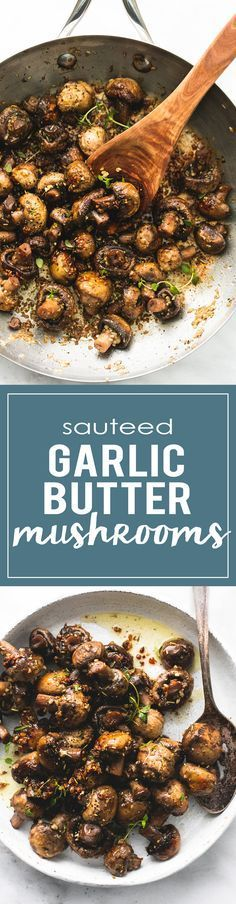 Sauteed Garlic Butter Mushrooms - Quick and easy 15-minute sautéed garlic butter mushrooms are bursting with flavor and make the perfect side dish or appetizer for any dinner recipe. | http://lecremedelacrumb.com
