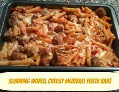 A matter of choice: My best Slimming World recipe EVER! - Cheesy Meatball Pasta Bake